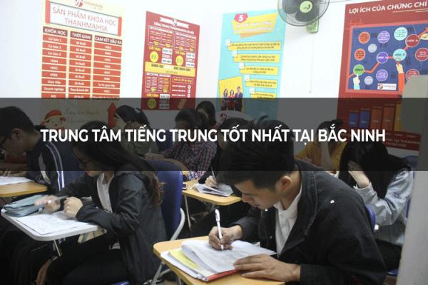 Trung tâm tiếng Trung tốt nhất ở Bắc Ninh