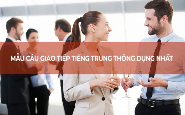 Tổng hợp những mẫu câu giao tiếp tiếng Trung thông dụng nhất