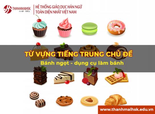 Từ vựng tiếng Trung chủ đề bánh ngọt